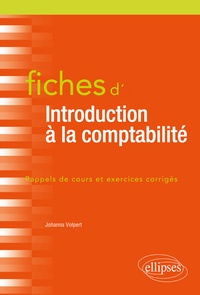 Fiches d'introduction à la comptabilité- Rappels de cours et exercices corrigés - Johanna Volpert |
