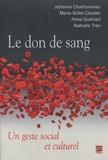 Johanne Charbonneau et Marie-Soleil Cloutier - Le don de sang - Un geste social et culturel.