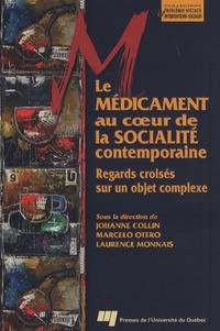 Johanne Collin et Marcelo Otero - Le médicament au coeur de la socialité contemporaine - Regards croisés sur un sujet complexe.