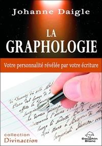 Johanne Daigle - La graphologie - Votre personnalité révélée par votre écriture.