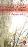 Johanne de Montigny et Marie de Hennezel - L'amour ultime - L'accompagnement des mourants.