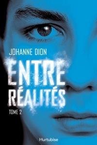 Téléchargement gratuit du répertoire Entre réalités en francais CHM MOBI 9782897814571 par Johanne Dion