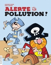 Johanne Gagné - Alerte à la pollution !.