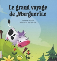Johanne Gagné - Le grand voyage de Marguerite.