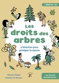 Johanne Gagné et Mathieu de Muizon - Les droits des arbres - 4 histoires pour protéger la nature.