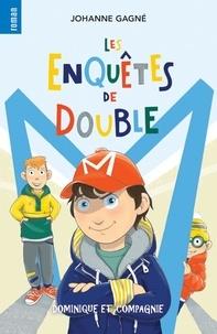 Johanne Gagné et Andréane Bossé - Les enquêtes de Double M.