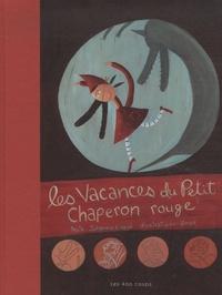 Johanne Gagné - Les vacances du petit chaperon rouge.