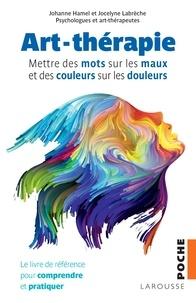Johanne Hamel et Jocelyne Labrèche - Art-thérapie - Mettre des mots sur les maux et des couleurs sur les douleurs.
