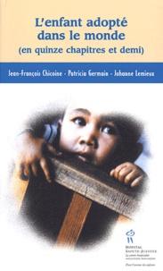 Johanne Lemieux et Jean-François Chicoine - L'enfant adopté dans le monde (en quinze chapitres et demi).