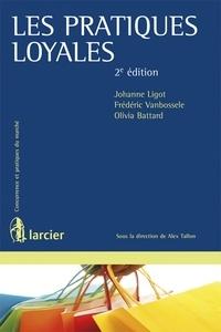 Johanne Ligot et Frédéric Vanbossele - Les pratiques loyales.