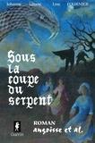 Johanne Liliane Line Fournier - Sous la coupe du serpent.