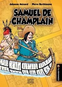 Johanne Ménard et Pierre Berthiaume - Connais-tu? - En couleurs 7 - Samuel de Champlain.
