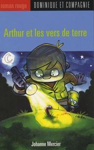 Johanne Mercier - Arthur et les vers de terre.