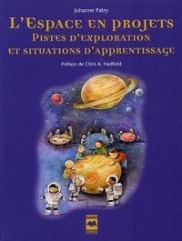 Johanne Patry - L'espace en projets - Pistes d'exploration et situations d'apprentissage.