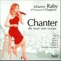 Johanne Raby - Chanter de tout son corps - Pop, Jazz, Rock, Blues, Gospel, Comédie musicale.