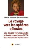 Johanne Razanamahay - Le voyage vers les sphères célestes - Les étapes vers le paradis et la découverte des SPPA.