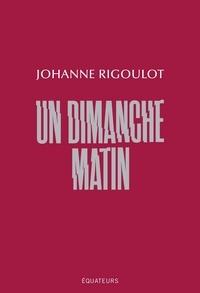 Johanne Rigoulot - Un dimanche matin.
