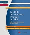 Johanne Saison et Denis Bajeux - Les QRC des concours d'entrée aux IRA - Manuel de préparation et d'entraînement avec annales corrigées.