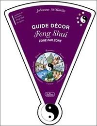 Johanne St-Martin - Guide décor Feng Shui - Zone par zone.