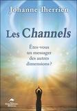 Johanne Therrien - Les Channels - Etes-vous un messager des autres dimensions ?.