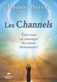Ebooks uk télécharger gratuitement Les Channels  - Êtes-vous un messager des autres dimensions? PDB 9782897882280 par Johanne Therrien in French