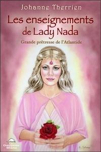 Johanne Therrien - Les enseignements de Lady Nada - Grande Prêtresse de l'Atlantide.