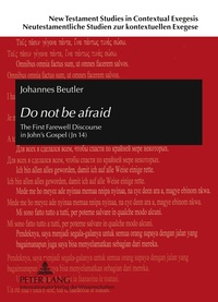 Johannes Beutler - Do not be afraid - The First Farewell Discourse in John's Gospel (Jn 14).