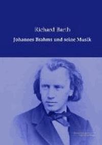 Johannes Brahms und seine Musik.