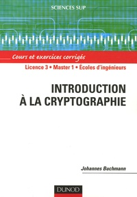Deedr.fr Introduction à la cryptographie - Cours et exercices corrigés Image