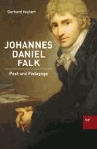 Johannes Daniel Falk - Poet und Pädagoge.
