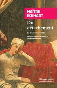 Johannes Eckhart - Du détachement - Et autres textes.