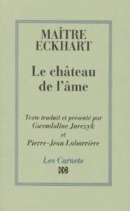Johannes Eckhart - Le château de l'âme.