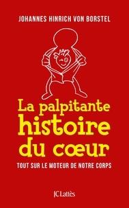 La palpitante histoire du coeur - Tout sur le moteur de notre corps.pdf