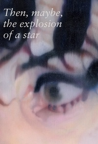 Johannes Kahrs - Then, maybe, the explosion of a star - Johannes Kahrs, Coffret en 2 volumes.