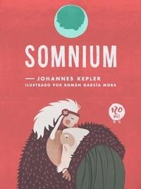Johannes Kepler et  Román García Mora - Somnium - El relato apasionante de un científico visionario.