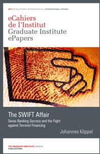 Johannes Köppel - The SWIFT Affair - Swiss Banking Secrecy and the Fight against Terrorist Financing.