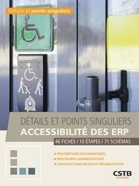Johannes Laviolette - Détails et points singuliers accessibilité des ERP - 46 fiches, 10 étapes, 71 schémas.