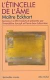 Johannes Maître Eckhart et Maître Johannes Eckhart - L'Étincelle de l'âme - Sermons I à XXX.
