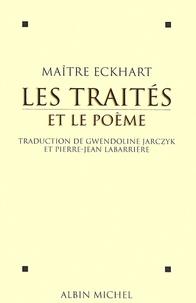 Johannes Maître Eckhart et Maître Johannes Eckhart - Les Traités et le poème.