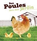Johannes Paul et William Windham - Des poules dans mon jardin.