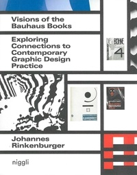 Johannes Rinkenburger - Visions of the Bauhaus Books - Exploring Connections to Contemporary Graphic Design Practice.