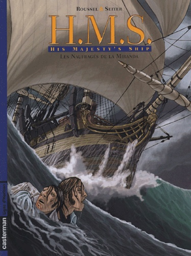 HMS : His Majesty's Ship Tome 1 Les naufragés de la Miranda