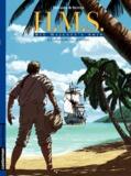 Johannes Roussel et Roger Seiter - HMS : His Majesty's Ship Tome 3 : La morsure du serpent.
