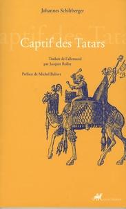 Johannès Schiltberger - Captif des Tatars.