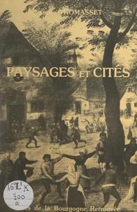Johannès Thomasset et Michel Bouillot - Paysages et cités.