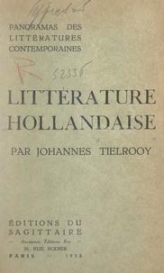 Johannes Tielrooy - Panorama de la littérature hollandaise contemporaine.