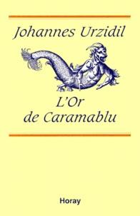 Johannes Urzidil - L'or de Caramablu.