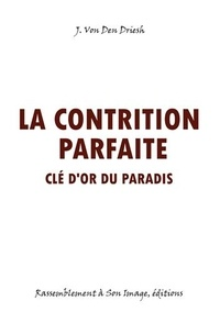 Ebooks gratuits à télécharger en pdf La contrition parfaite  - Clé d'or du Paradis  en francais