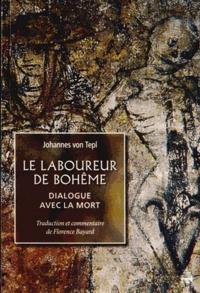 Johannes von Tepl - Le Laboureur de Bohême - Dialogue avec la Mort.