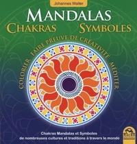 Chakras, mandalas, symboles de nombreuses cultures et traditions à travers le monde - Colorier, faire preuve de créativité, méditer.pdf
